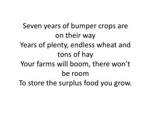 Seven years of bumper crops are on their way Years of plenty, endless wheat and tons of hay