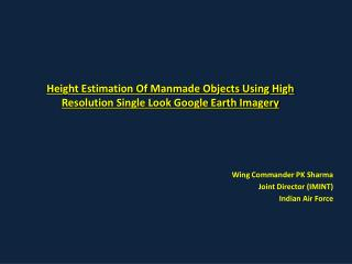 Height Estimation Of Manmade Objects Using High Resolution Single Look Google Earth Imagery