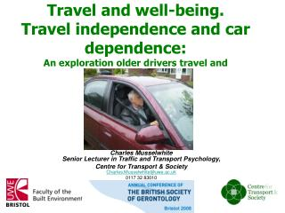 Charles Musselwhite Senior Lecturer in Traffic and Transport Psychology,