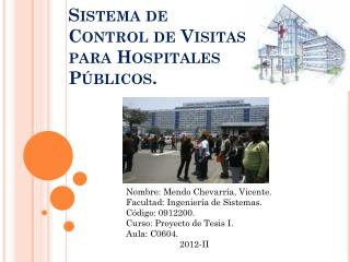 Sistema de Control de Visitas para Hospitales Públicos.