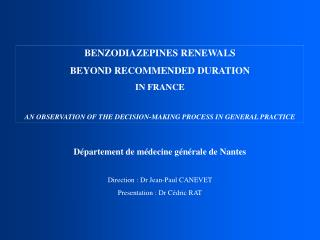 BENZODIAZEPINES RENEWALS BEYOND RECOMMENDED DURATION IN FRANCE
