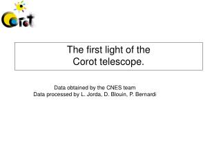 The first light of the Corot telescope.