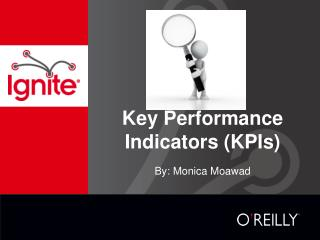 Key Performance Indicators  ( KPIs)