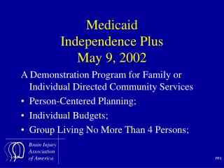 Medicaid Independence Plus May 9, 2002