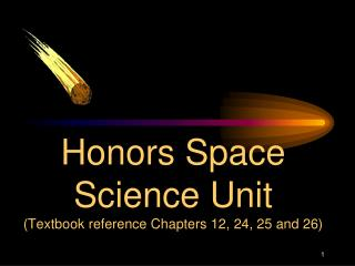 Honors Space Science Unit (Textbook reference Chapters 12, 24, 25 and 26)