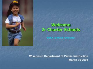 Welcome 2r Charter Schools ESEA & NCLB Overview