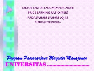FAKTOR-FAKTOR YANG MEMPENGARUHI PRICE EARNING RATIO (PER) PADA SAHAM-SAHAM LQ-45