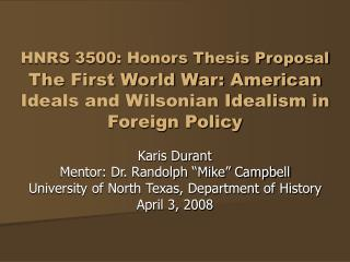 "Karis Durant Mentor: Dr. Randolph ""Mike"" Campbell University of North Texas, Department of History"
