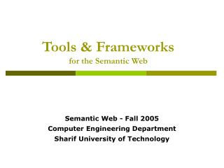Tools & Frameworks for the Semantic Web