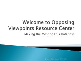 Welcome to Opposing Viewpoints Resource Center