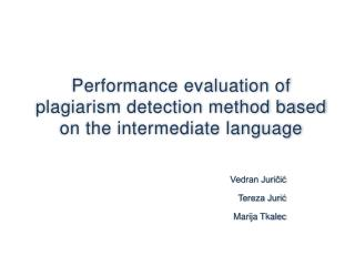 Performance evaluation of plagiarism detection method based on the intermediate language