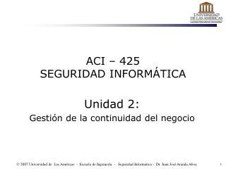 ACI – 425 SEGURIDAD INFORMÁTICA