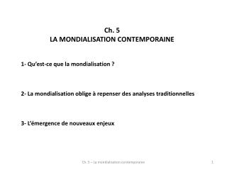 Ch. 5 LA MONDIALISATION CONTEMPORAINE