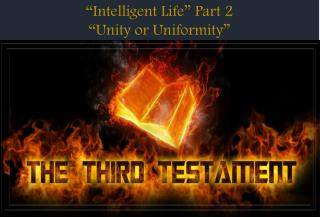 """Intelligent Life"" Part 2 ""Unity or Uniformity"""