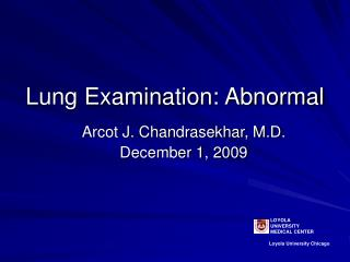 Lung Examination: Abnormal