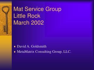 Mat Service Group Little Rock March 2002