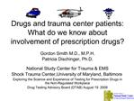 Drugs and trauma center patients:  What do we know about involvement of prescription drugs