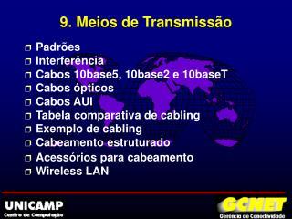 9. Meios de Transmissão