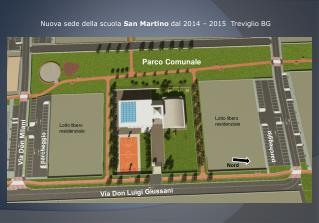 Nuova sede della scuola San Martino dal 2014 – 2015 Treviglio BG