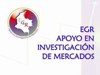 EGR  APOYO EN INVESTIGACIÓN  DE MERCADOS