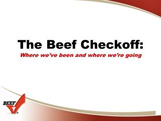 The Beef Checkoff: Where we've been and where we're going