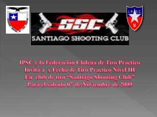 IPSC y la Federación Chilena de Tiro Practico Invita a x Fecha de Tiro Practico Nivel III