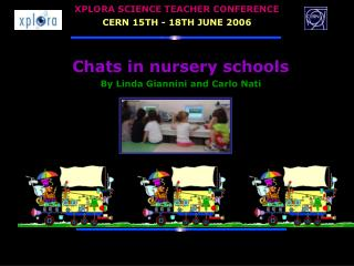Chats in nursery schools By Linda Giannini and Carlo Nati
