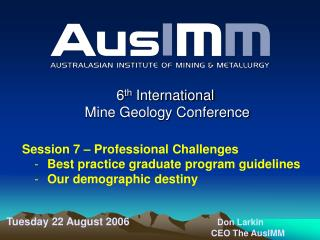 6 th  International  Mine Geology Conference