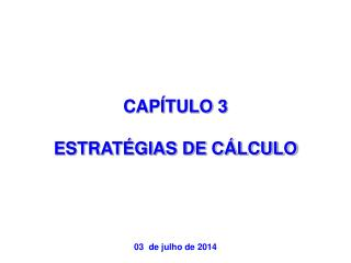 CAPÍTULO 3 ESTRATÉGIAS DE CÁLCULO