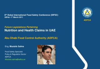 6th Dubai International Food Safety Conference DIFSC 28Feb -1st March 2011   Future Legislations Pertaining  Nutrition a