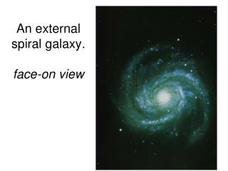 An external spiral galaxy. face-on view