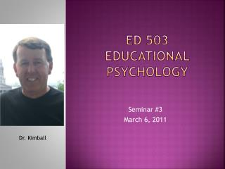 ED 503 Educational PSYCHOLOGY