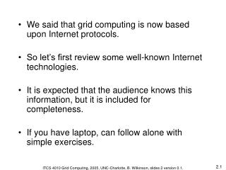 We said that grid computing is now based upon Internet protocols.