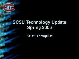 SCSU Technology Update Spring 2005