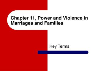 Chapter 11, Power and Violence in Marriages and Families