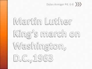 Martin Luther King's march on Washington, D.C.,1963