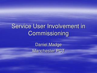 Service User Involvement in Commissioning