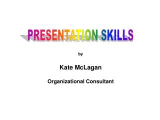 by Kate McLagan Organizational Consultant
