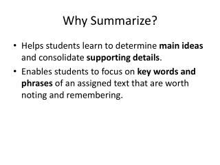 Why Summarize?