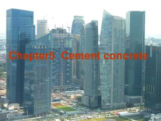 Chapter5  Cement concrete