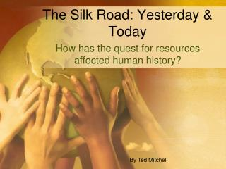 The Silk Road: Yesterday & Today