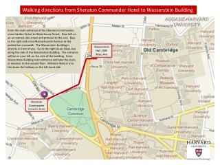 Walking directions from Sheraton Commander Hotel to Wasserstein Building