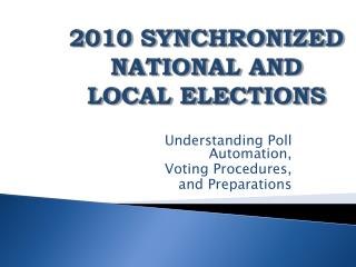 2010 SYNCHRONIZED NATIONAL AND LOCAL ELECTIONS