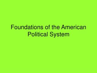 Foundations of the American Political System