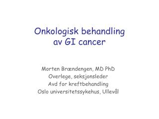 Onkologisk behandling  av GI cancer
