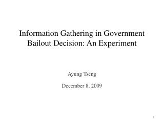 Information Gathering in Government Bailout Decision: An Experiment