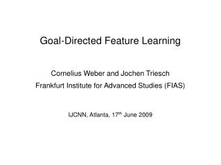 Goal-Directed Feature Learning Cornelius Weber and Jochen Triesch