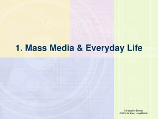 1. Mass Media & Everyday Life