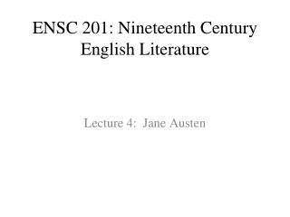 ENSC 201: Nineteenth Century English Literature