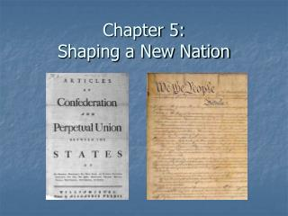 Chapter 5: Shaping a New Nation